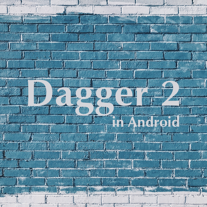 Using Dagger in Android - Straight to the Point — codeparams